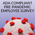 ADA Compliant Pre-Pandemic Employee Survey